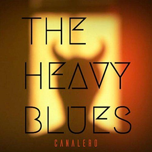 Download torrent The Heavy Blues - Canalero (2017)