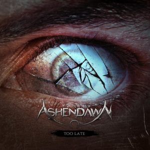 Download torrent Ashendawn – Too Late (2017)