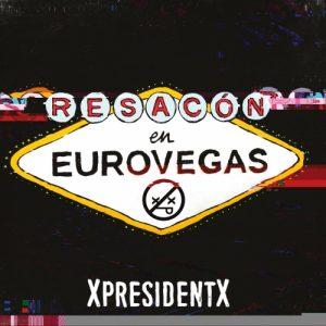 Download torrent XpresidentX – Resacón en Eurovegas (2017)