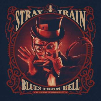 Download torrent Stray Train - Blues From Hell. The Legend Of The Courageous Five (2017)