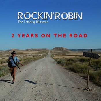Download torrent Rockin'Robin The Traveling Bluesman - 2 Years On The Road (2017)