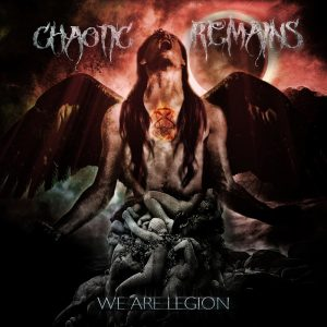 Download torrent Chaotic Remains – We Are Legion (2017)