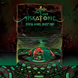 Download torrent Djinn and Miskatonic - Even Gods Must Die (2018)