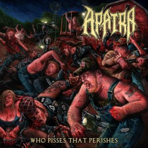 Download torrent Apatra – Who Pisses That Perishes (2017)