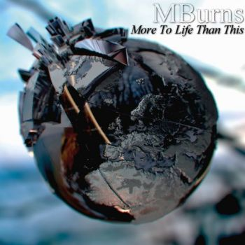 Download torrent MBurns - More to Life Than This (2017)