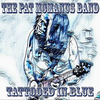 Download torrent The Pat McManus Band - Tattooed In Blue (2018)