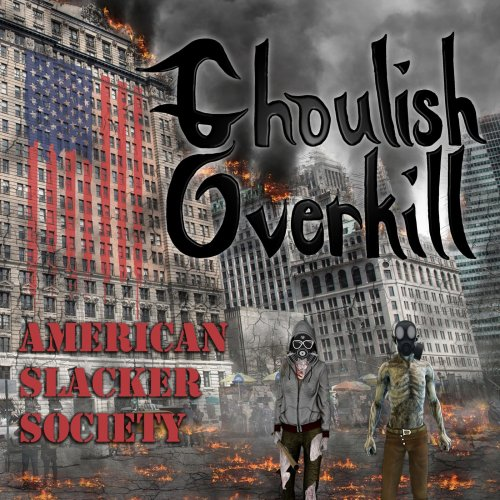 Download torrent Ghoulish Overkill - American Slacker Society (2018)