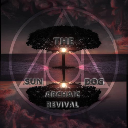 Download torrent The Sun Dog - Archaic Revival (2018)