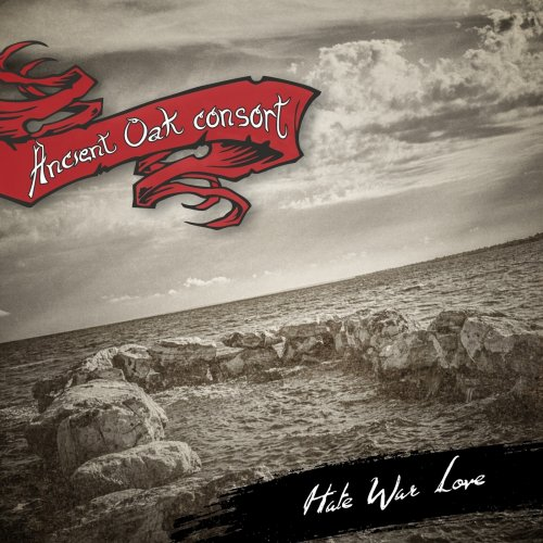 Download torrent Ancient Oak Consort - Hate War Love (2018)