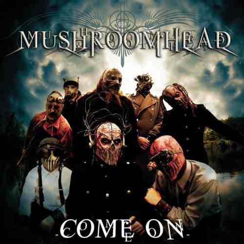 Download torrent Mushroomhead - Come On (2010)