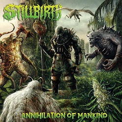 Download torrent Stillbirth - Annihilation of Mankind (2018)