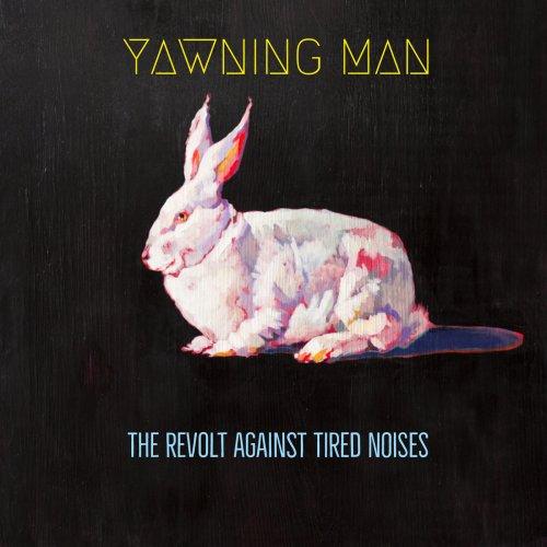 Download torrent Yawning Man - The Revolt Against Tired Noises (2018)