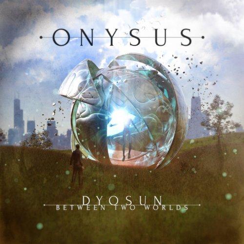 Download torrent Onysus - Dyosun - Between Two Worlds (2018)