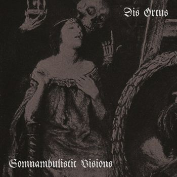 Download torrent Dis Orcus - Somnambulistic Visions (2018)