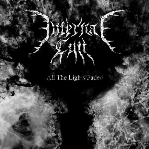 Download torrent Infernal Cult - All The Lights Faded (2018)