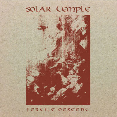Download torrent Solar Temple - Fertile Descent (2018)