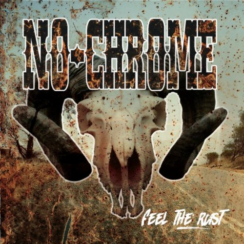 Download torrent No Chrome - Feel The Rust (2018)