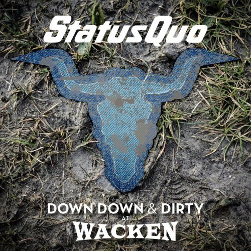 Download torrent Status Quo - Down Down & Dirty At Wacken (2018)