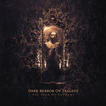 Download torrent Dark Mirror ov Tragedy - The Lord ov Shadows (2018)