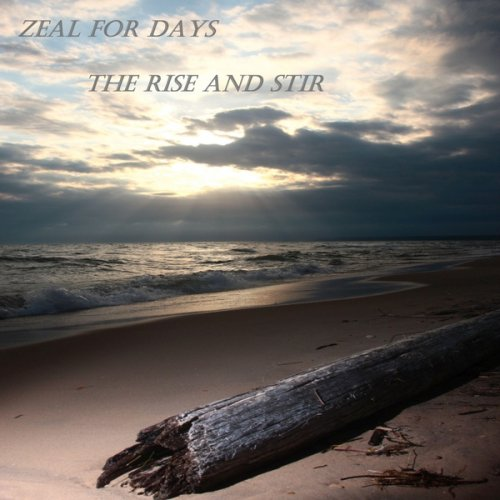 Download torrent Zeal for Days - The Rise and Stir (2018)