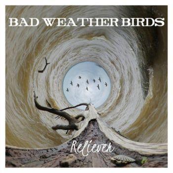 Download torrent Bad Weather Birds - Reliever (2018)
