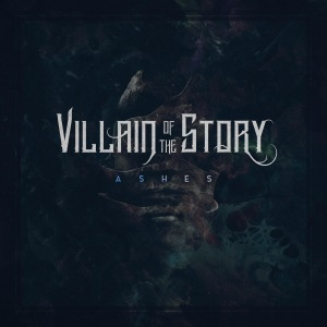 Download torrent Villain Of The Story - Ashes (2018)