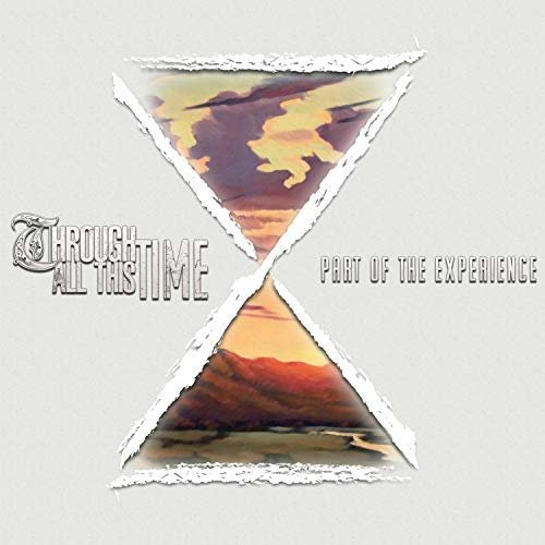 Download torrent Through All This Time - Part of the Experience (2018)
