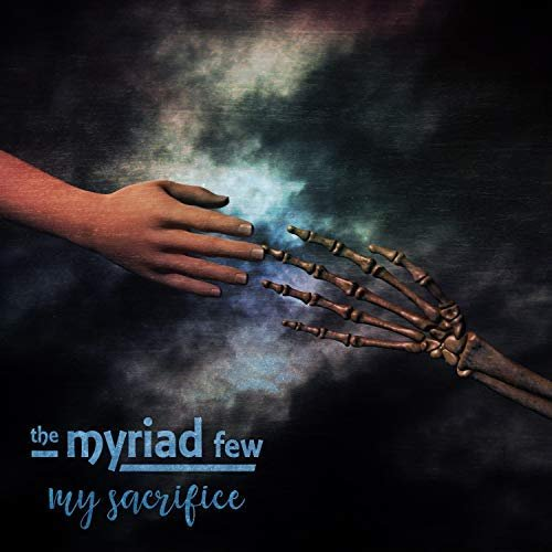 Download torrent The Myriad Few - My Sacrifice (2018)