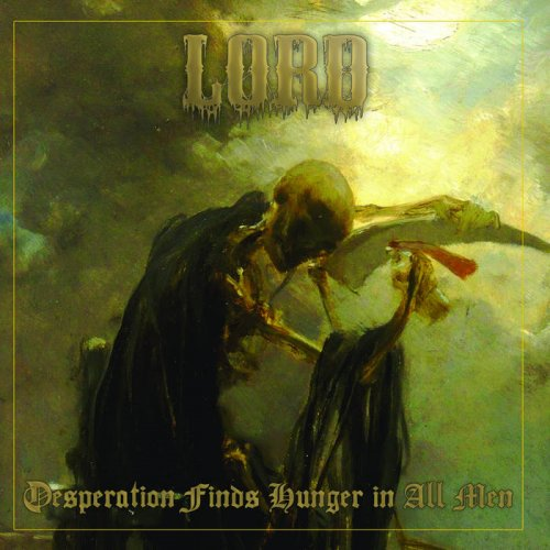 Download torrent Lord - Desperation Finds Hunger in All Men (2018)