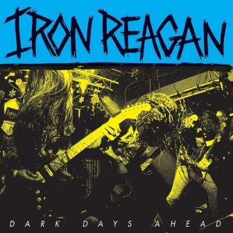 Download torrent Iron Reagan - Dark Days Ahead (2018)