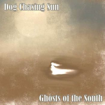 Download torrent Dog Chasing Sun - Ghosts Of The South (2019)
